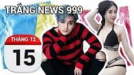 Bản tin Trắng News 999 ngày 15/12/2016 icon