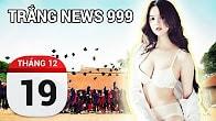 Bản tin Trắng News 999 ngày 19/12/2016 icon