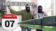 Bản tin Trắng News 999 ngày 07/12/2016 icon