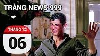 Bản tin Trắng News 999 ngày 06/12/2016 icon