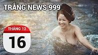 Bản tin Trắng News 999 ngày 16/12/2016 icon