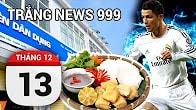 Bản tin Trắng News 999 ngày 13/12/2016 icon