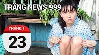 Bản tin Trắng News 999 ngày 23/01/2017 icon