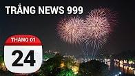 Bản tin Trắng News 999 ngày 24/01/2017 icon