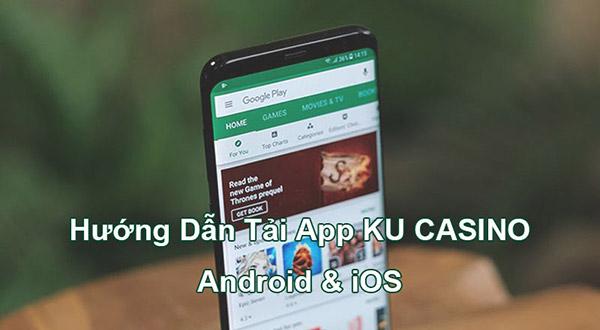 Tải app Kubet trên điện thoại