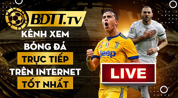 Xem kết quả bóng đá trực tiếp trên BDTT.TV 01