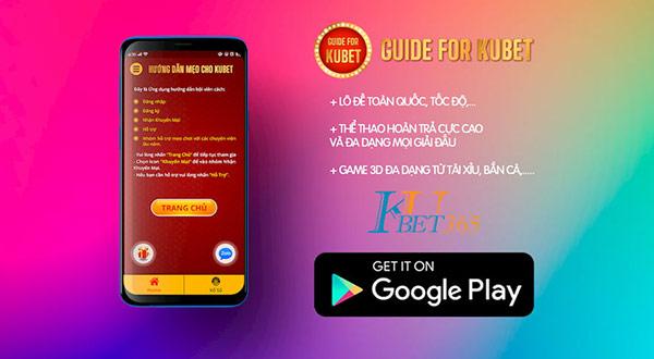 Tải App Guide Kubet 03