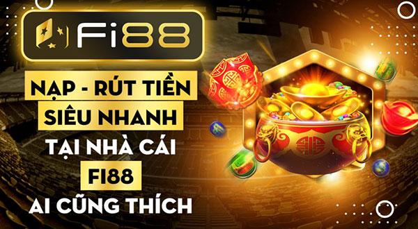 Nạp - Rút tiền Siêu Nhanh tại nhà cái Fi88 ai cũng thích 01