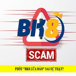 """Dấu hiệu nào cho rằng """"nhà cái BK8 lừa đảo"""" là phốt sai sự thật icon"""