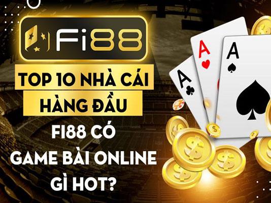 Top 10 nhà cái hàng đầu Fi88 có game bài online gì hot? icon